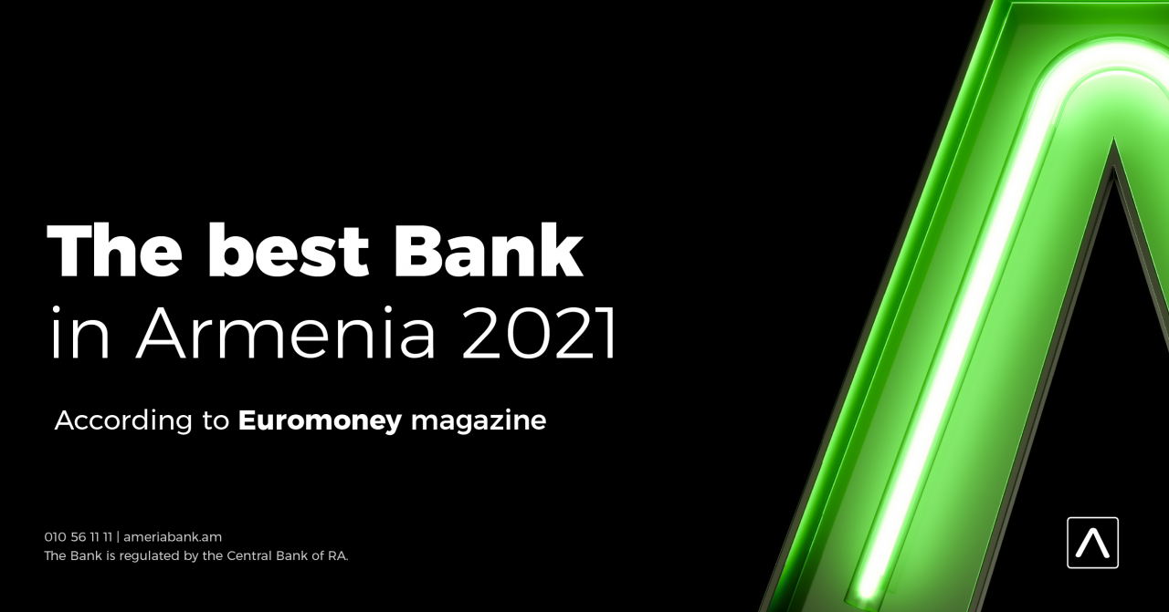 Ameriabank Receives Euromoney Award for Excellence 2021 as the Best Bank in Armenia