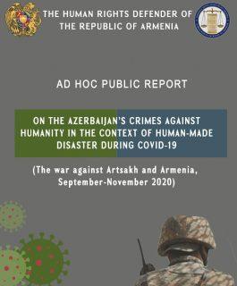 ՄԻՊ-ը արտահերթ զեկույց է հրապարակել Ադրբեջանի իշխանությունները կատարել են մարդկության դեմ ուղղված հանցագործությունների մասին