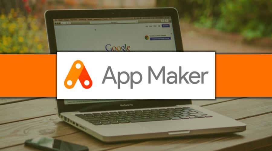 Google-ը գործարկել է App Maker հարթակը`պարզ բիզնես-հավելվածներ ստեղծելու համար
